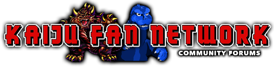 Kaiju Fan Network Forums
