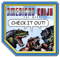 Check out the NEW American Kaiju: The Website!